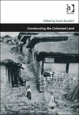 Book Announcement: Constructing the Colonized Land: Entwined